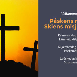 Påskens møter i Skien misjonskirke