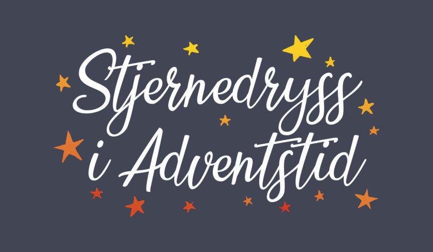 Stjernedryss i adventstid – 1. søndag i advent