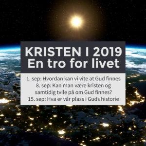 Kristen i 2019? En tro for livet. Del 2 av 3